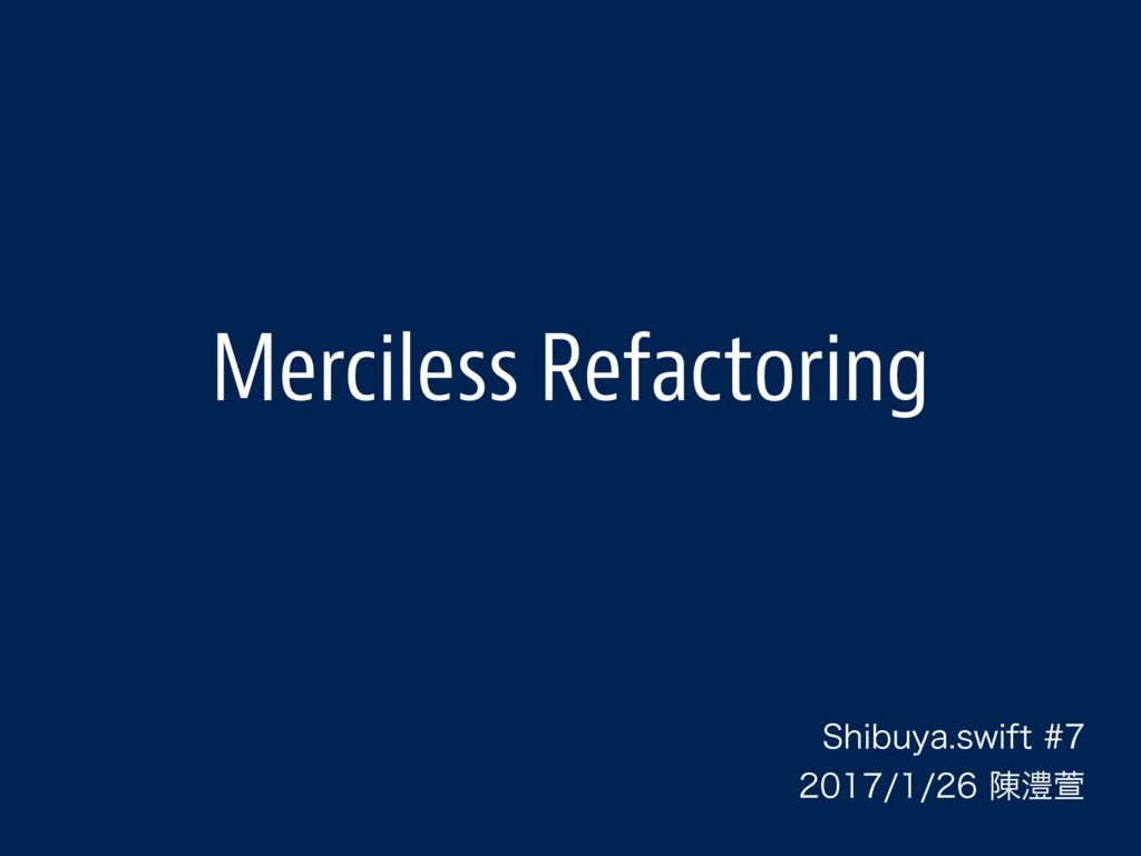 Merciless Refactoring 4IJCVZBTXJGU ...