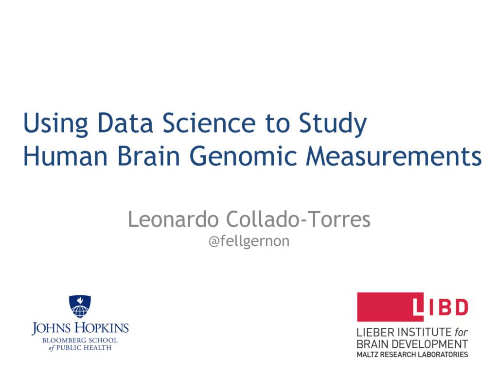 Using Data Science to Study Human Brain Genomic...