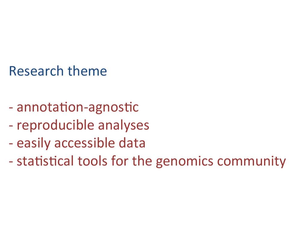 Research theme - annota#on-agnos#c - reproducib...