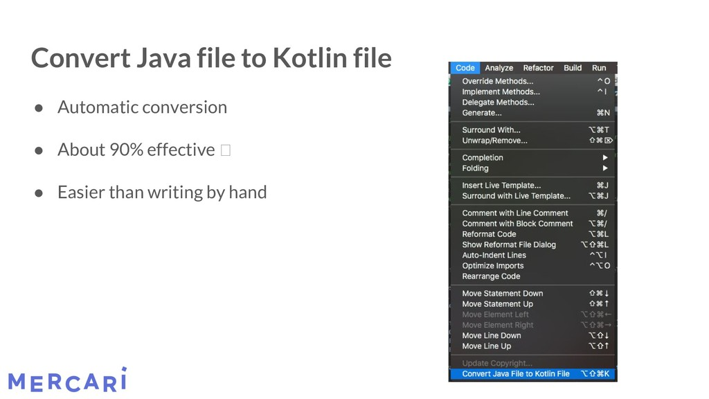 Convert Java file to Kotlin file ● Automatic co...