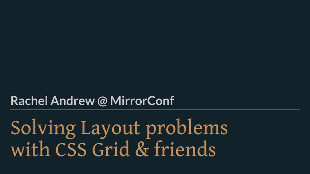 Solving Layout problems  with CSS Grid & frien...
