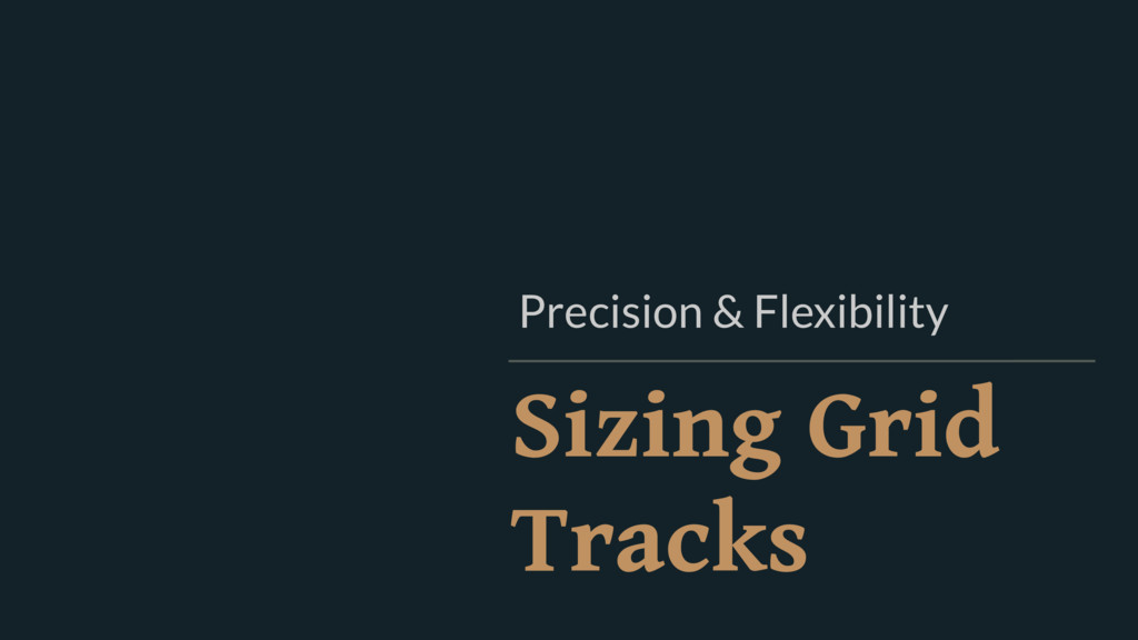 Sizing Grid Tracks Precision & Flexibility