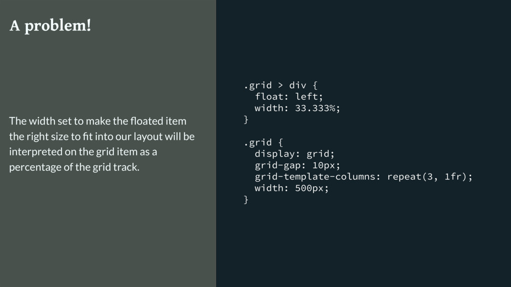 .grid > div { float: left; width: 33.333%; } .g...
