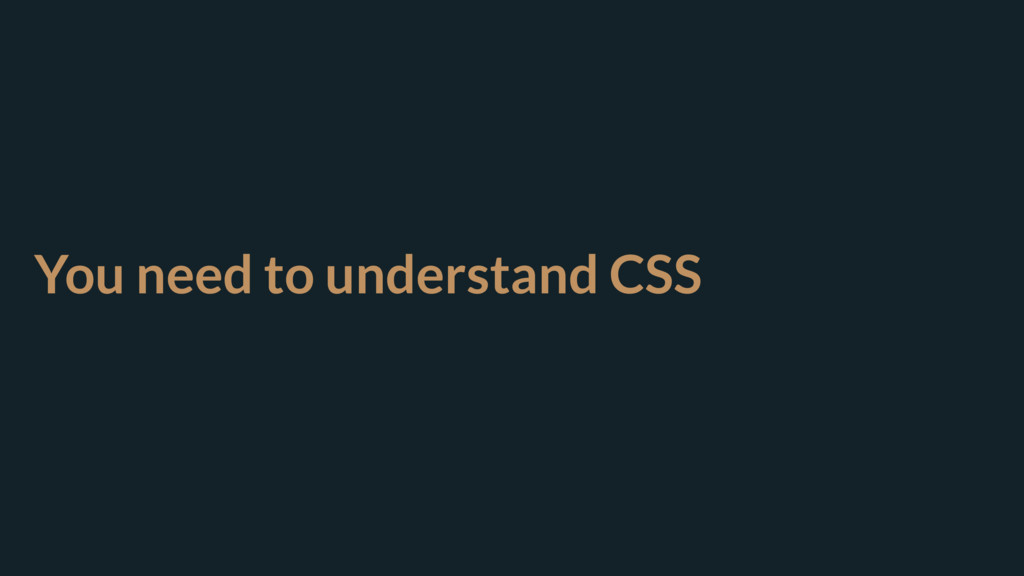 You need to understand CSS