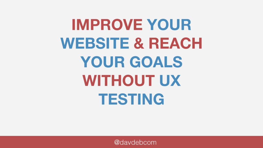 IMPROVE YOUR WEBSITE & REACH YOUR GOALS WITHOUT...