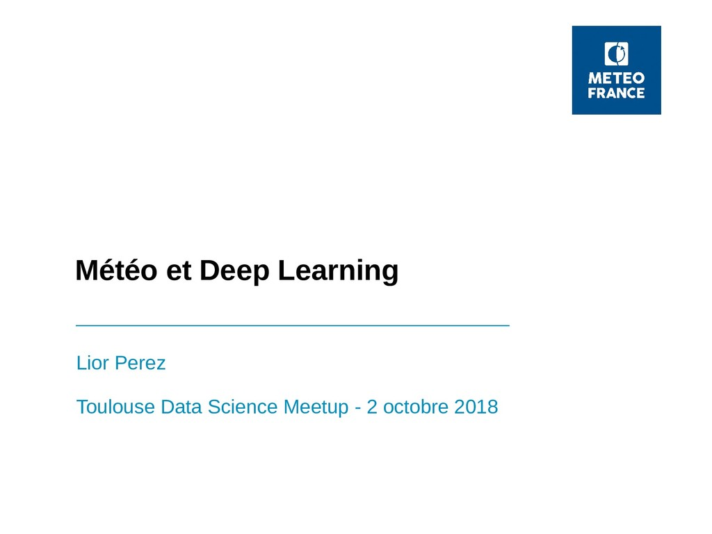 Météo et Deep Learning Lior Perez Toulouse Data...