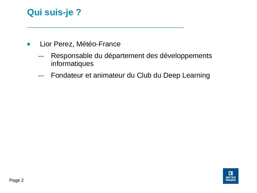 Page 2 Qui suis-je ? ■ Lior Perez, Météo-France...