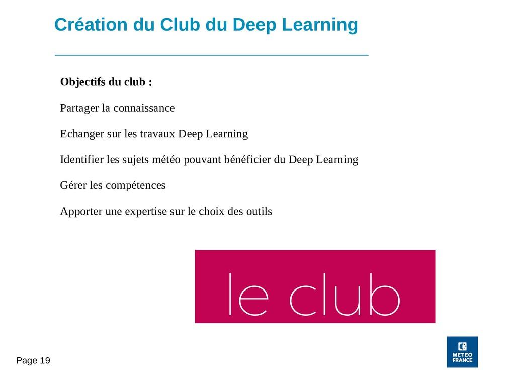 Page 19 Création du Club du Deep Learning Objec...