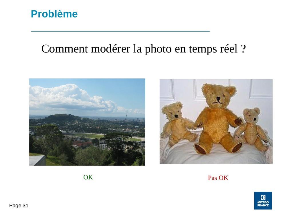 Page 31 Problème Comment modérer la photo en te...
