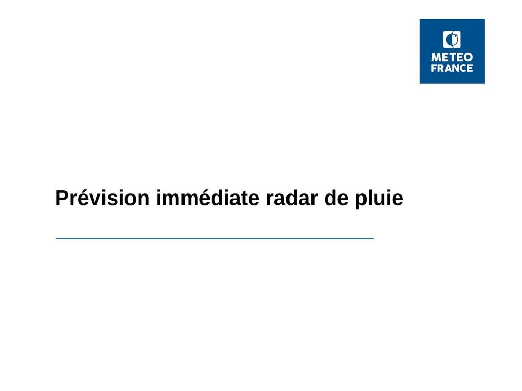 Prévision immédiate radar de pluie