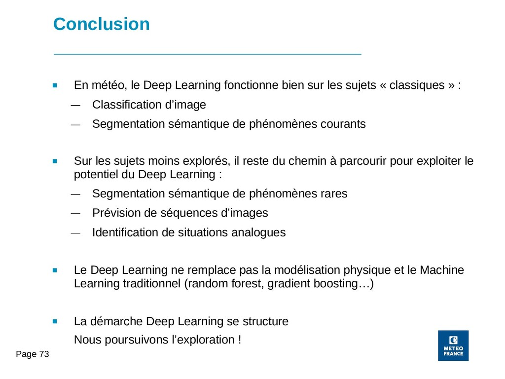 Page 73 Conclusion ■ En météo, le Deep Learning...