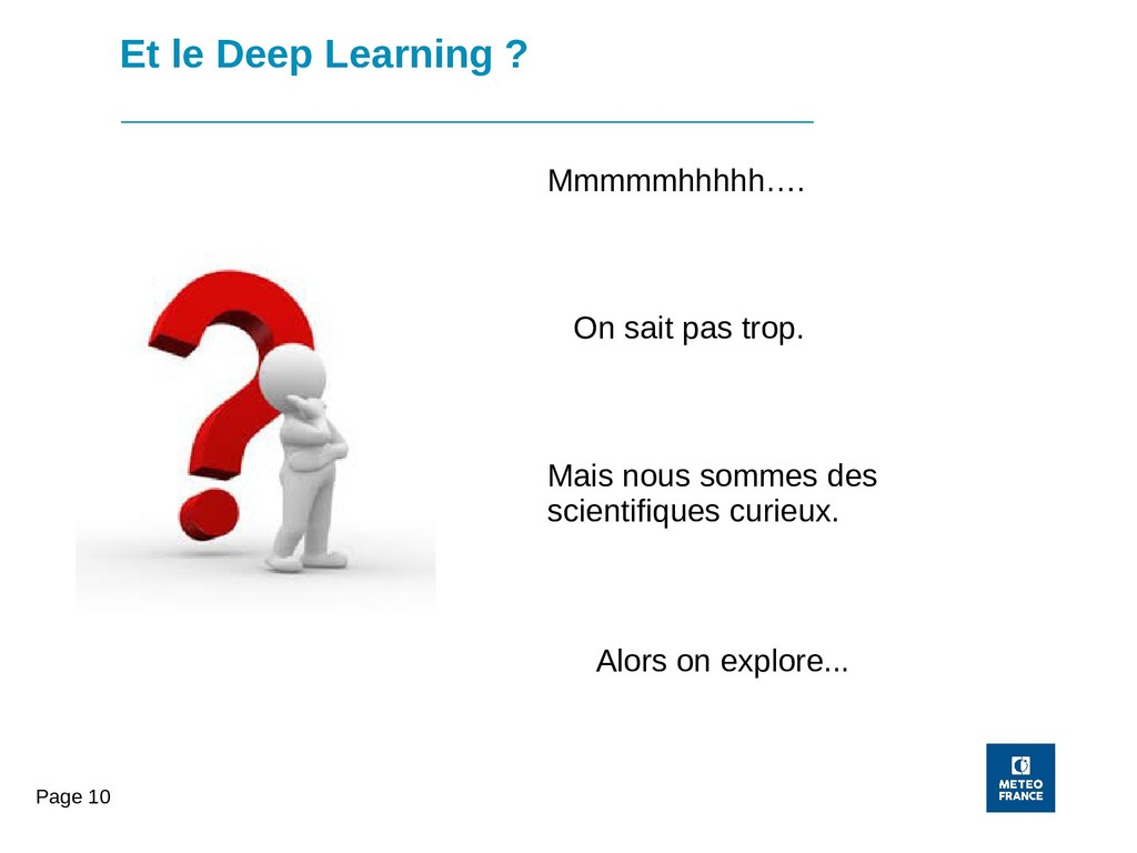 Page 10 Et le Deep Learning ? Mmmmmhhhhh…. On s...