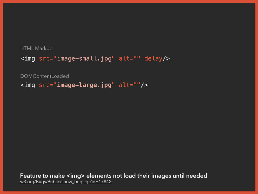 "<img src=""image-small.jpg"" alt="""" delay/> <img ..."