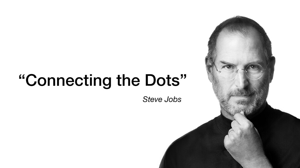 "Steve Jobs ""Connecting the Dots"""