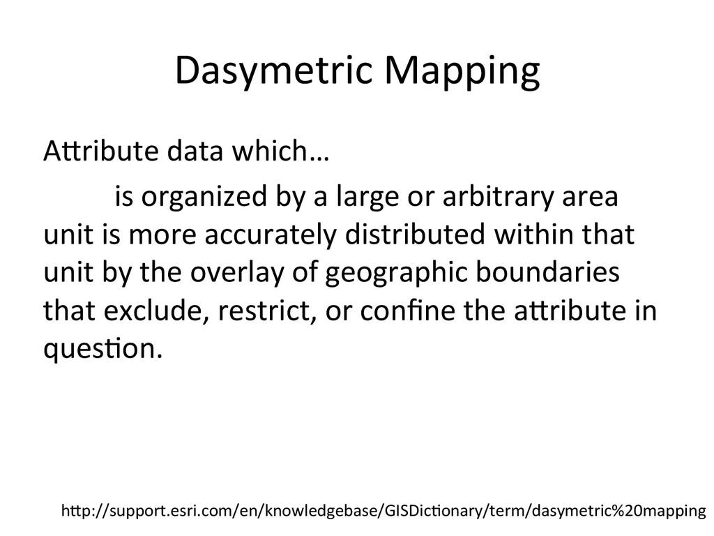 Dasymetric Mapping  A<ribute data w...