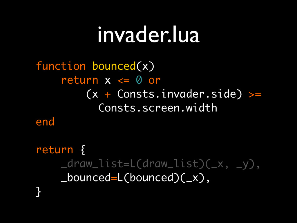 invader.lua function bounced(x) return x <= 0 o...