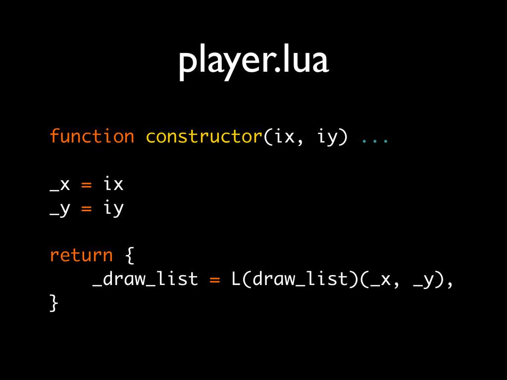 player.lua function constructor(ix, iy) ... _x ...