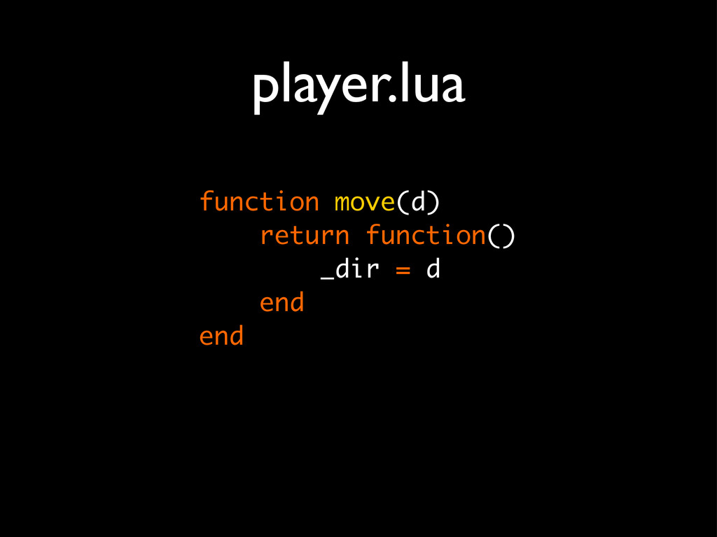 player.lua function move(d) return function() _...