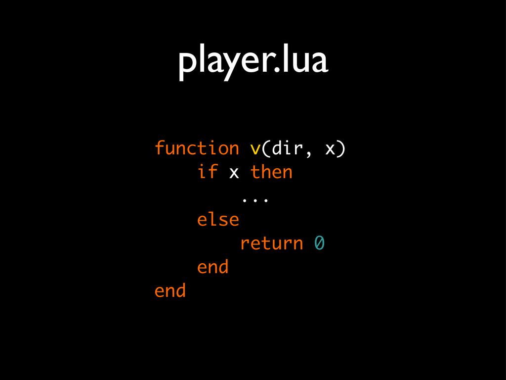 player.lua function v(dir, x) if x then ... els...
