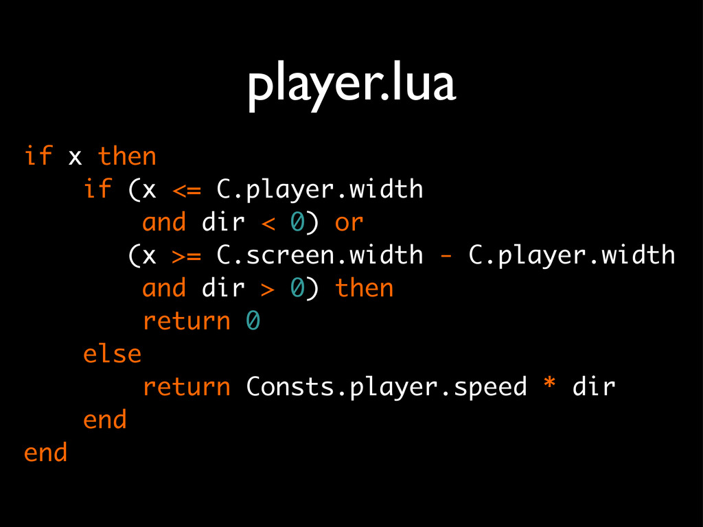 player.lua if x then if (x <= C.player.width an...