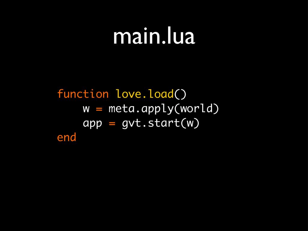 function love.load() w = meta.apply(world) app ...