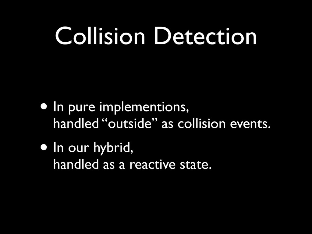 Collision Detection • In pure implementions, ha...