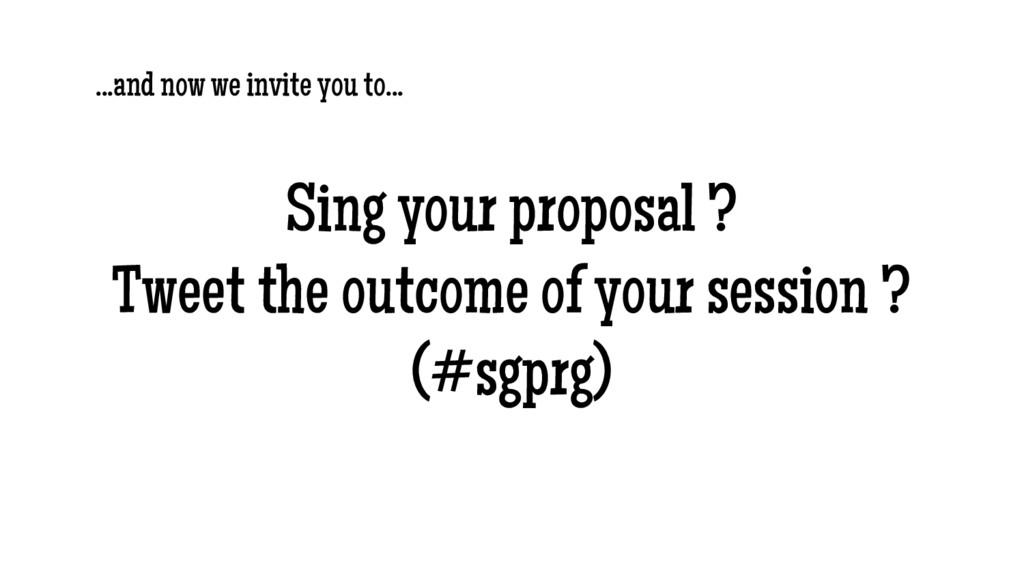 Sing your proposal ? Tweet the outcome of your ...