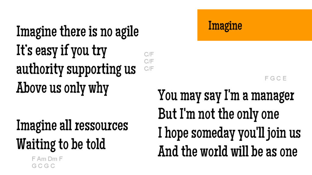 Imagine Imagine there is no agile It's easy if ...