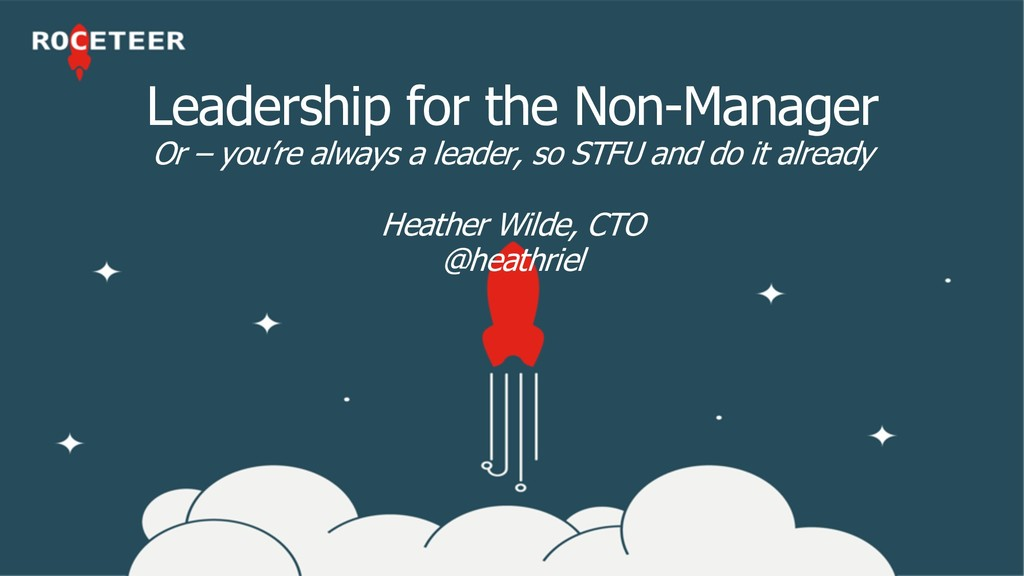 Leadership for the Non-Manager Or – you're alwa...