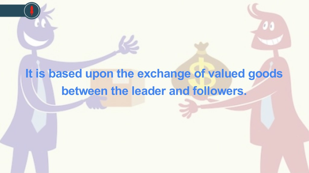 It is based upon the exchange of valued goods b...
