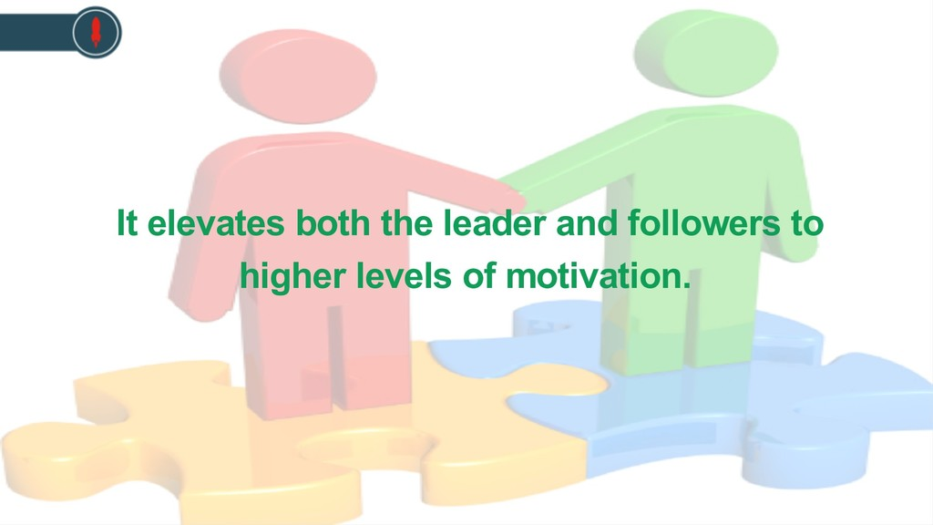 It elevates both the leader and followers to hi...