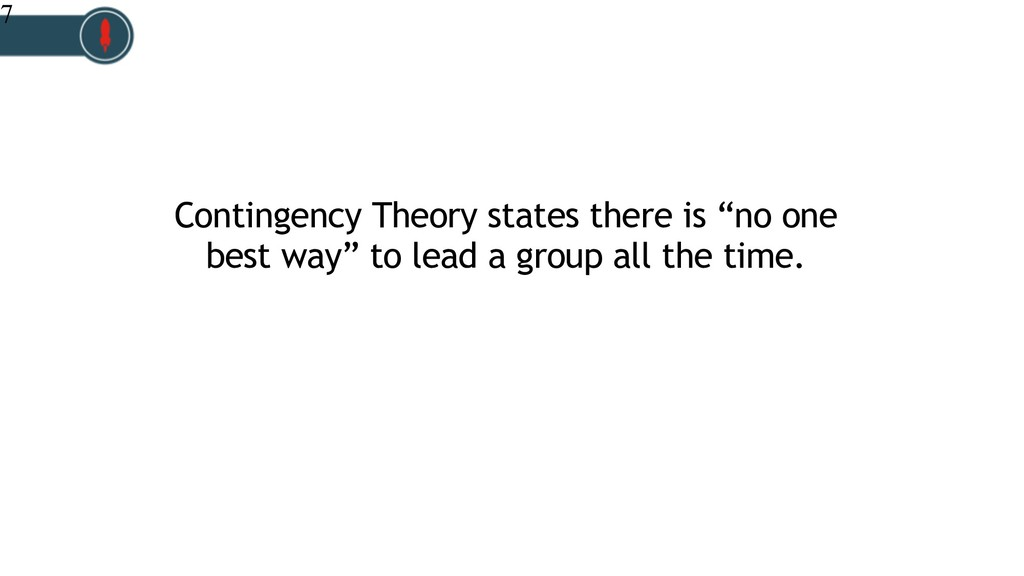 """Contingency Theory states there is """"no one best..."""