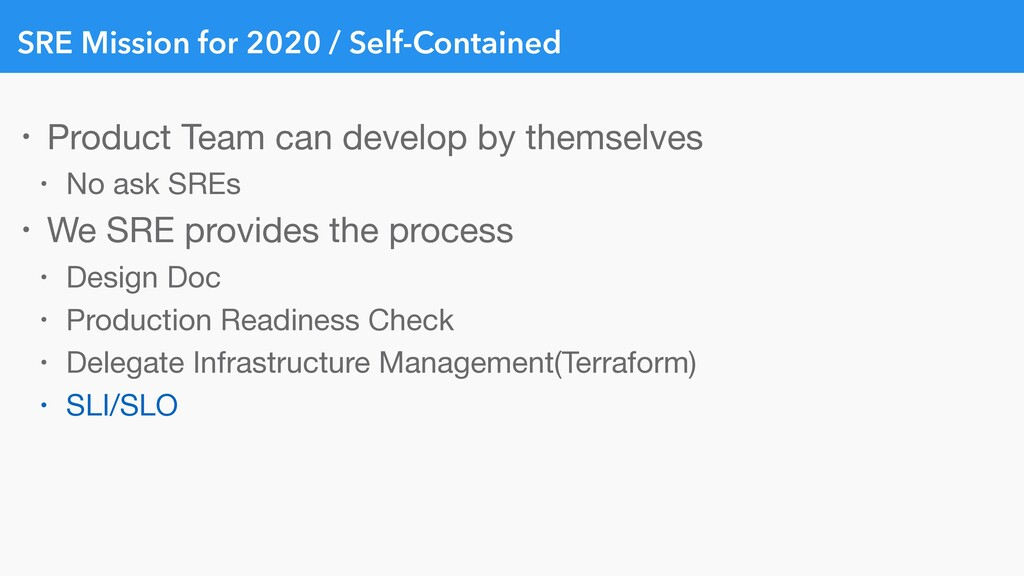 SRE Mission for 2020 / Self-Contained • Product...