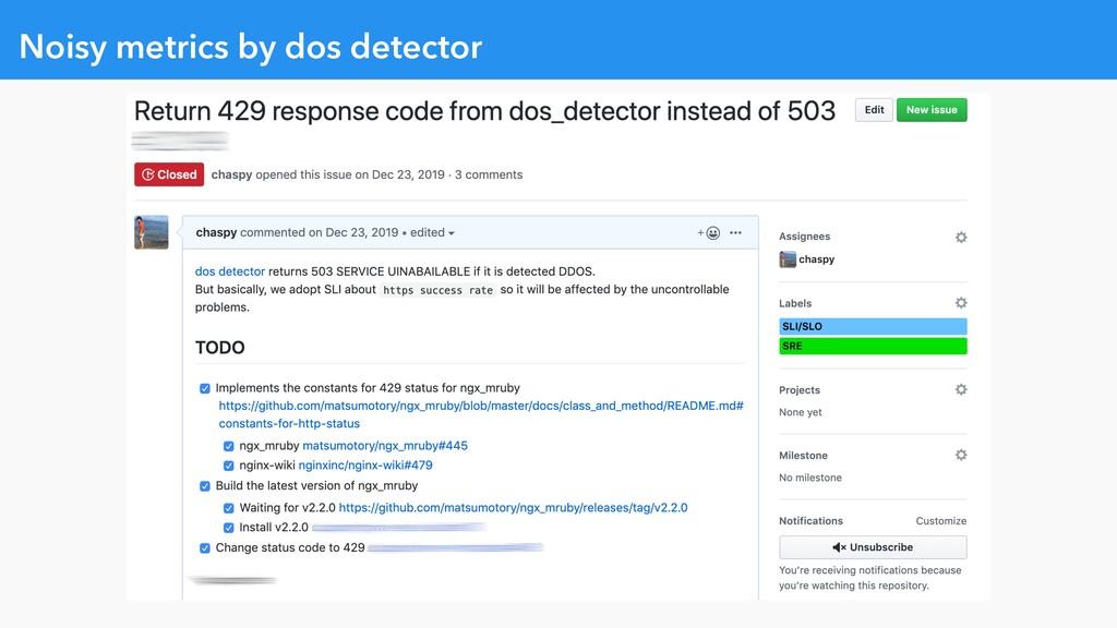 Noisy metrics by dos detector