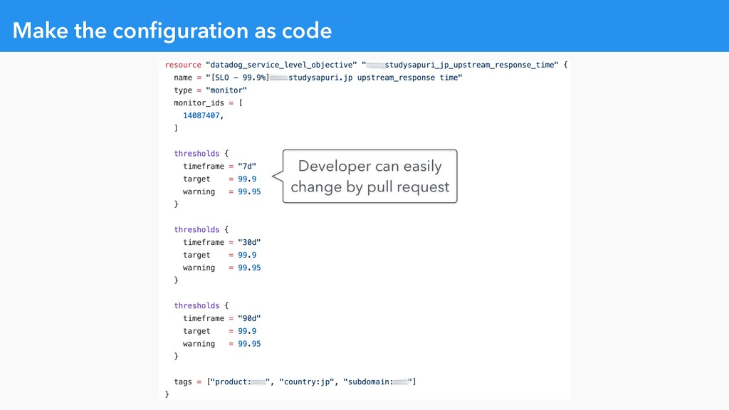 Make the configuration as code Developer can eas...
