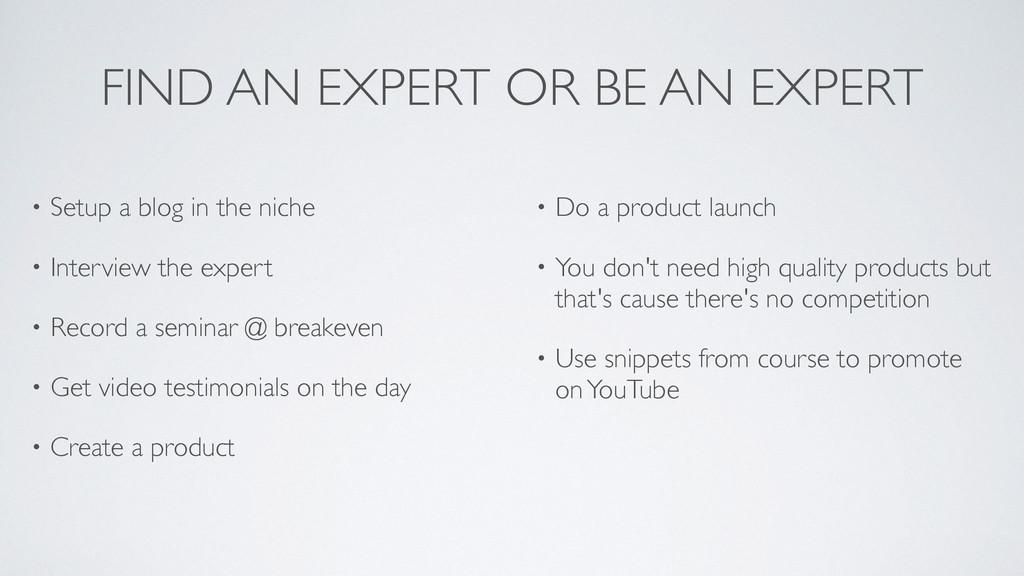 FIND AN EXPERT OR BE AN EXPERT • Setup a blog i...