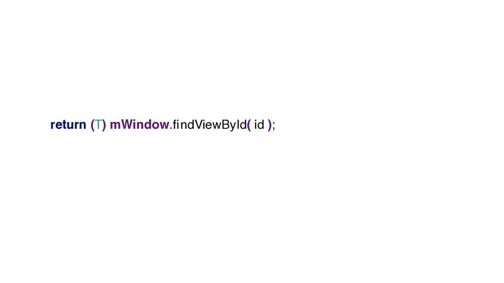 return (T) mWindow.findViewById( id );