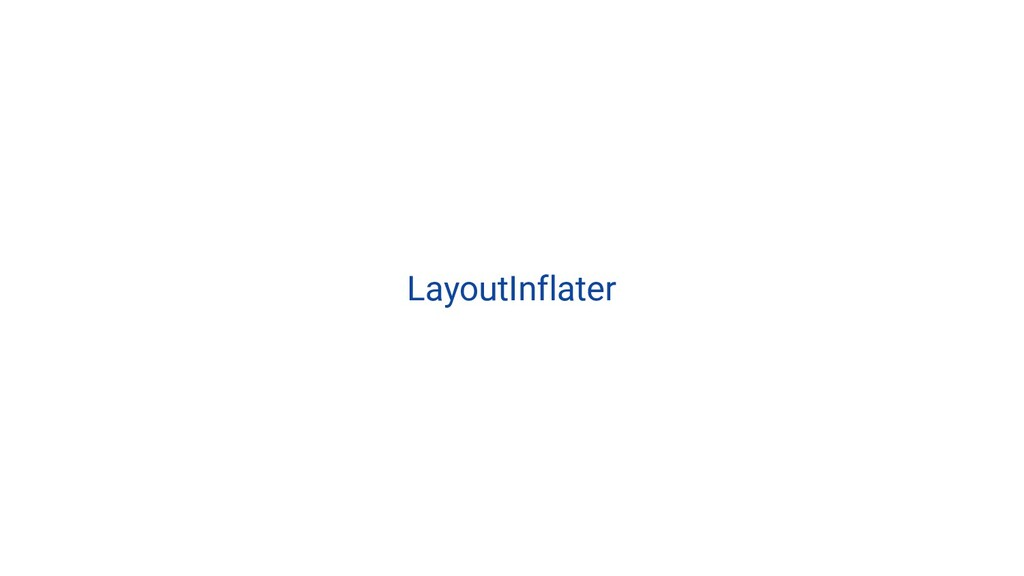 LayoutInflater