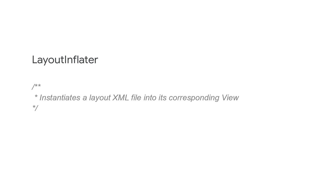 LayoutInflater  /** * Instantiates a layout XML...