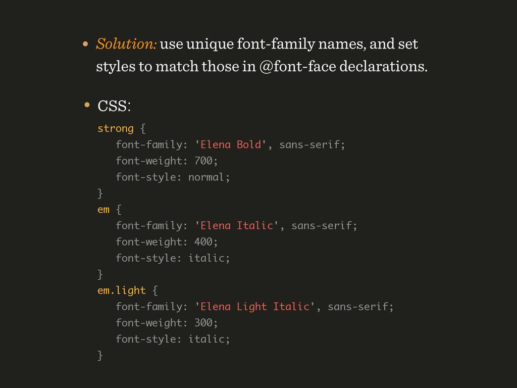 • CSS: strong { font-family: 'Elena Bold', sa...