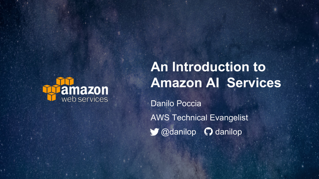 An Introduction to Amazon AI Services Danilo Po...