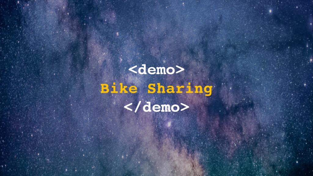 <demo> Bike Sharing </demo>
