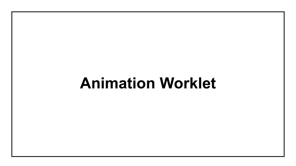 Animation Worklet
