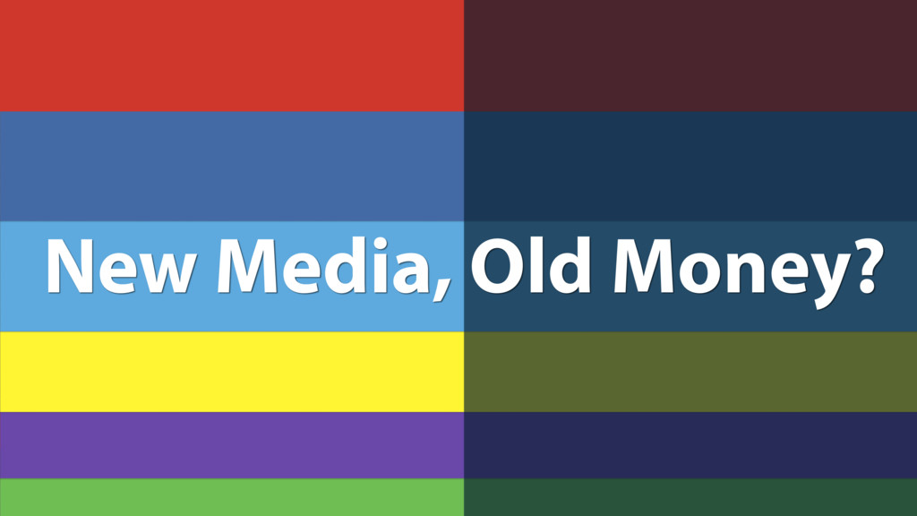 New Media, Old Money?