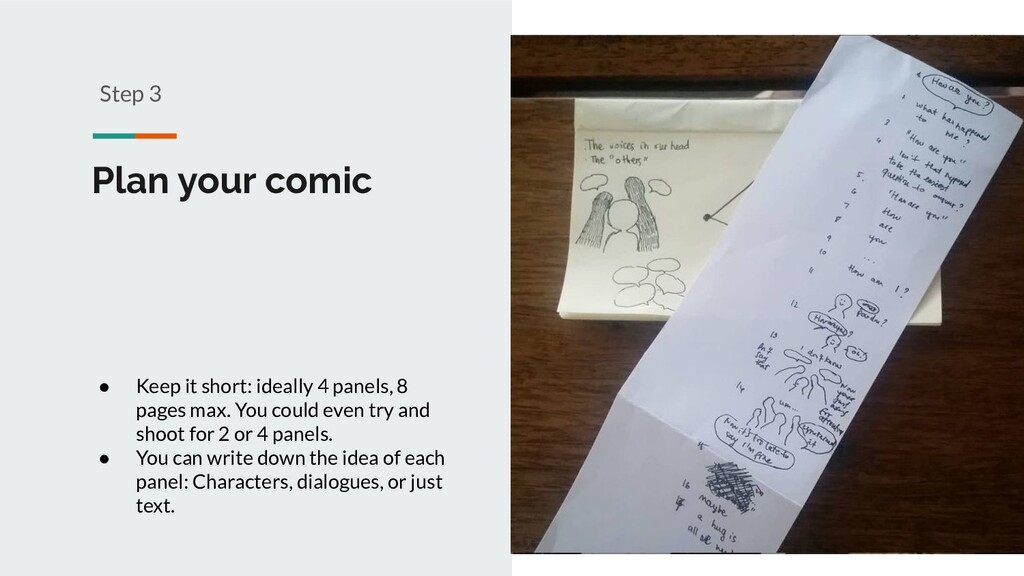 Plan your comic Step 3 ● Keep it short: ideally...