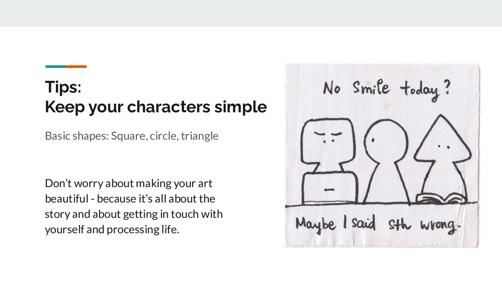 Tips: Keep your characters simple Basic shapes:...