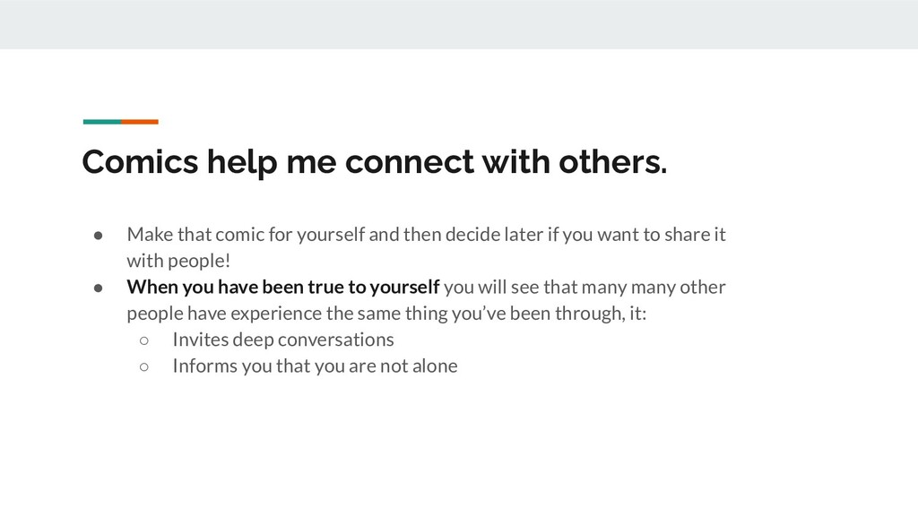 Comics help me connect with others. ● Make that...