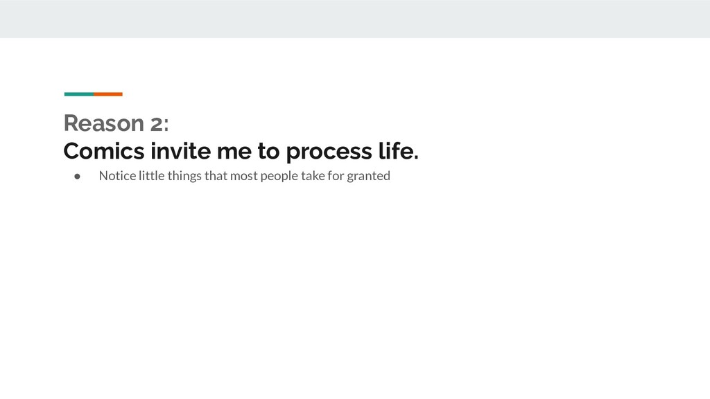 Reason 2: Comics invite me to process life. ● N...