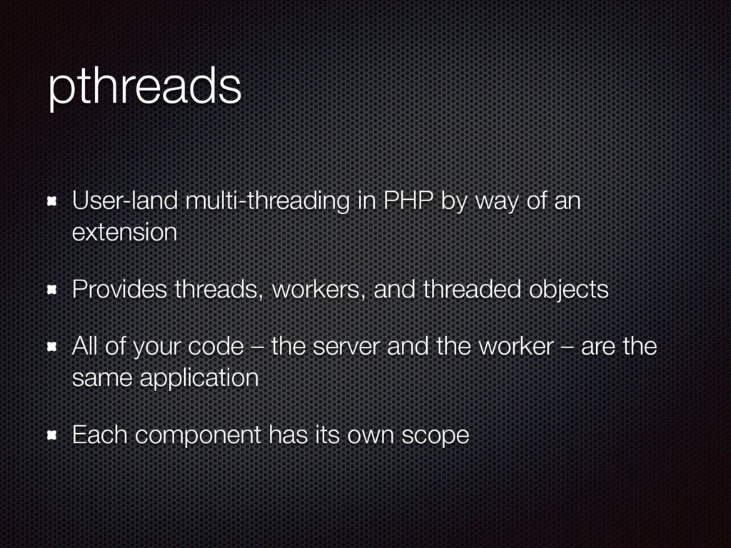 pthreads User-land multi-threading in PHP by wa...