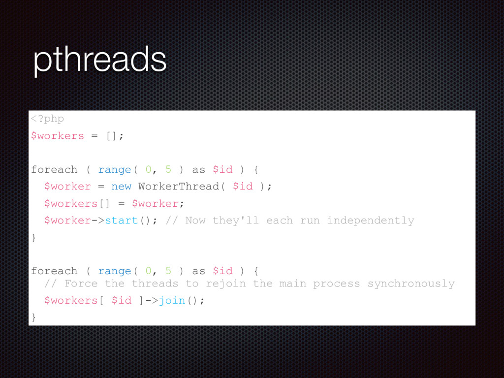 pthreads <?php $workers = []; foreach ( range( ...